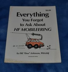 Everything you forgot to ask about hf mobileering by D. K Johnson Ham Radio