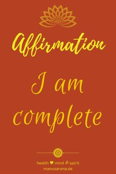 Affirmation  I am complete  Ich bin vollständig  ....share with a friend who might need this.... Think Positive Thoughts, Meditation, Oracle Cards, Law Of Attraction, Affirmations, Mindfulness, Positivity, Yoga, Health