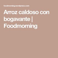 Arroz caldoso con bogavante | Foodmorning