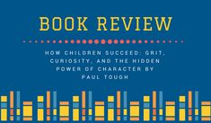 It's a question worth asking, and his book How Children Succeed: Grit, Curiosity, and the hidden power of Character author Paul Tough sets out to answer it. How Children Succeed, College Hacks, Study Tips, College Students, Curiosity, Book Review, Author, This Or That Questions, Learning
