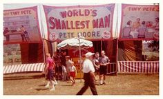 World's Smallest Man - Little Pete Moore... my dad liked Pete, told me all about how Pete started his one side show business and made a good living for his family and worked hard to get medical help for his daughter that was born with osteogenesis imperfecta like Pete. Pete was married to a lady from Ohio that he met at the Hamilton Co. fair