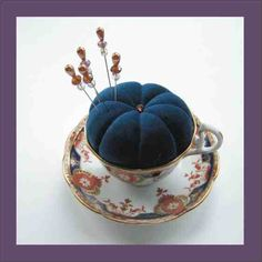 teacup pincushion fit for a queen!