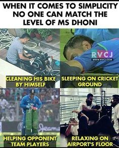 Image may contain: one or more people and meme, text that says 'WHEN IT COMES TO SIMPLICITY NO ONE CAN MATCH THE LEVEL OF MS DHONI RVCJ WWW.RVCJ.COM CLEANING HIS BIKE SLEEPING ON CRICKET BY HIMSELF GROUND HELPING OPPONENT RELAXING ON TEAM PLAYERS AIRPORT'S FLOOR'