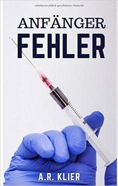 Buchvorstellung: Anfängerfehler - A. R. Klier http://www.mordsbuch.net/2016/11/28/buchvorstellung-anf%C3%A4ngerfehler-a-r-klier/