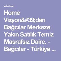 Home Vizyon'dan Bağcılar Merkeze Yakın Satılık Temiz Masrafsız Daire.  - Bağcılar - Türkiye - emlak