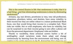 The central illusion in life... Via Antifragile: Things That Gain from Disorder (Incerto) by Nassim Nicholas Taleb #Antifragile #life #book #quote #read #highlights #psychology #philosophy #idea