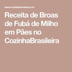 Receita de Broas de Fubá de Milho em Pães no CozinhaBrasileira
