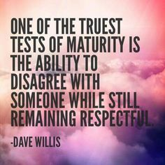 TRUTH! A quality some people lack.