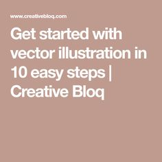 Get started with vector illustration in 10 easy steps | Creative Bloq