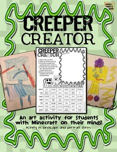 Creeper Creator:  An art activity for the students with Minecraft on their minds!  ($1)