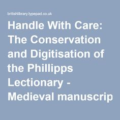 Handle With Care: The Conservation and Digitisation of the Phillipps Lectionary - Medieval manuscripts blog