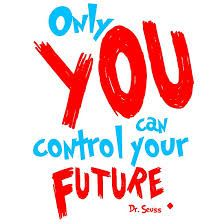 Instill in your children, that they are in control of their futures.  #quotesforkids #quotekidsfutures