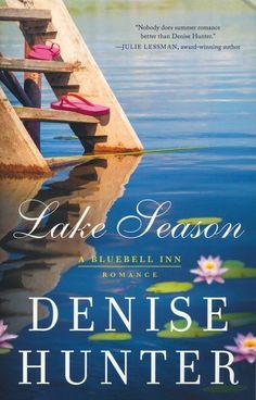 EBook Lake Season (A Bluebell Inn Romance) Author Denise Hunter Love Book, Book 1, Pdf Book, North Carolina Lakes, Christian Fiction Books, Summer Romance, Beach Reading, Mystery Novels, Romance Books