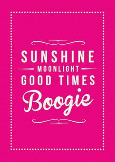 Good Times Boogie Art Print my mooto! Sign Quotes, Me Quotes, Meaningful Quotes, Inspirational Quotes, Happy New Year 2014, Healing Words, Life Rules, Inspire Me, Life Lessons