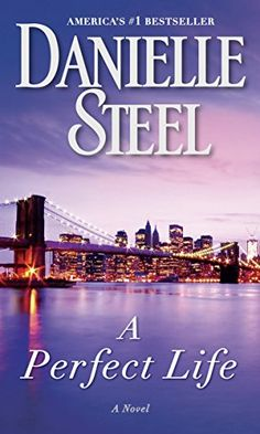 A Perfect Life: A Novel, 2014 The New York Times Best Sellers Fiction winner, Danielle Steel #NYTime #GoodReads #Books