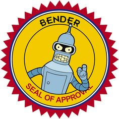 Bender seal of approval by David Bertho, via Flickr