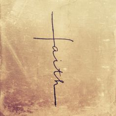 Yes! Tattoo of the word 'faith' in shape of a cross. Let your faith be bigger than your fears. by Caroline C.