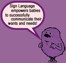 Sign Language empowers babies to successfully communicate their wants and needs!