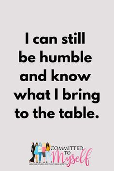 I can still be humble and know what I bring to the table. Bossbabe quotes, bossbabe, bossbabe quote motivation, bossbaby quotes entrepreneur, bossbaby quotes determination, bossbaby quotes hustle, lady boss quotes, motivational quotes, motivational quotes for women, motivation quotes for success, quotes to live by, inspirational quotes, #BossbabeQuotes #Quotes #inspirationalquotes #ladybossquotes #nancybadillo #boss #ladyboss #bossbabe #motivationalquotes #girlboss Boss Lady Quotes, Babe Quotes, Goal Quotes, Motivation Quotes, Success Quotes, Words Quotes, Quotes To Live By, Hustle Quotes, Sayings