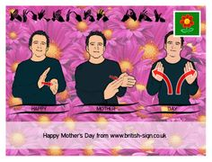 Happy Mother's Day from www.british-sign.co.uk Sign Language Words, British Sign Language, Makaton Signs, Learn To Sign, Action Songs, Sign Quotes, Sign Bsl, Happy Mothers Day, Education