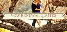 Vow Renewal Quotes. #vowrenewal #quotes