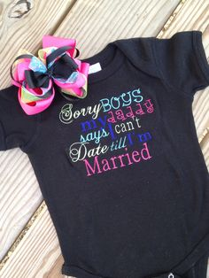 Black onesie with My daddys says I can't date by sewsosweetdesigns, $30.00