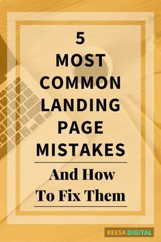 Online Marketing Tips: 5 Most Common Landing Page Mistakes and How to Fix Them // Reesa Digital Email Marketing Services, Internet Marketing, Online Marketing, Digital Marketing, Mobile Marketing, Content Marketing, Affiliate Marketing, Marketing Articles, Small Business Marketing