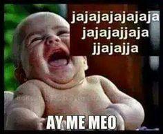 Ay me meo. Funny Spanish Jokes, Mexican Funny Memes, Funny Baby Memes, Mexican Humor, Spanish Humor, Funny Babies, Funny Quotes, Funny Emoji Faces, Memes Funny Faces