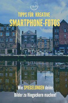 """Tipps für kreative Fotos: Spiegelungen in der Fotografie & wie Du sie perfekt hinbekommst! Zeit für ein neues Kapitel der Rubrik """"Tipps für kreative Fotos"""": Heute wird es darum gehen, wie man Spiegelungen perfekt in Szene setzt. Reflexionen sind ein toller Effekt für Deine Bilder und Du kannst sie an vielen Orten finden. Hier erkläre ich Dir, worauf Du besonders achten solltest. Edinburgh, Location, Smartphone, Instagram, New Chapter, Long Exposure, Seafood Market, Perfect Place, Reflex Camera"""
