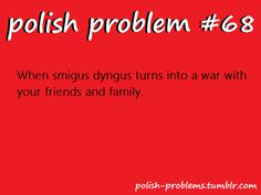 POLISH PROBLEMS ~~ They get a little crazy in Buffalo, NY on Dyngus Day! haha.