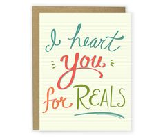 Anniversary Card - I Heart You For Reals - Hand Lettered Card, Love Card, Couple Card, Friend Card, Funny Card, Sweet Card, Thank You Card