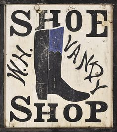 """New York painted shoe trade sign, 19th c., inscribed W. H. Vandy Shoe Shop, 25 1/2"""" h., 22 1/4"""" w."""