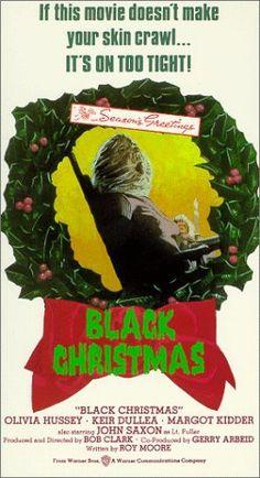 Black Christmas (1974)  Director:  Bob Clark  Cast: Olivia Hussey, Keir Dullea, Margot Kidder, John Saxon