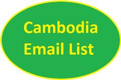 Cambodia Email List for create your online email marketing campaigns online. You can buy from here Cambodia Email List that will help you promote your products in this country.
