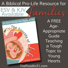 FREE Sanctity of Life Unit Study for Ages 5-10 #abortion #righttolife #sanctityoflife #teachingresources