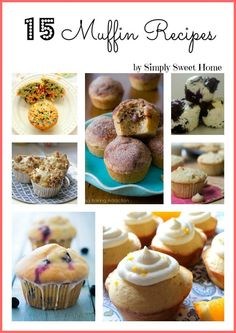 15 Muffin Recipes - cupcakes/muffins...just a bit of icing between us