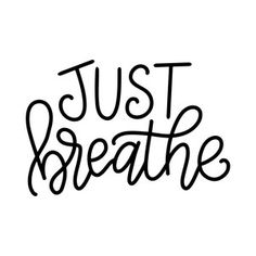 Silhouette Design Store: Just Breathe Short Quotes, Mom Quotes, Sign Quotes, Quotes To Live By, Silhouette Cameo Projects, Silhouette Design, Watercolor Quote, General Quotes, Quotes About Love And Relationships