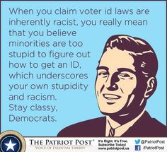 When You Claim Voter ID Laws are Inherently Racist...