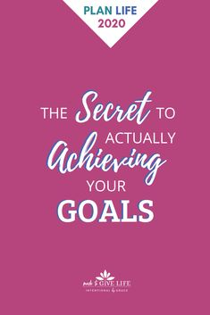The Secret to Actually Achieving Your Goals - Intentional By Grace Christian World, Christian Living, Self Development, Personal Development, How To Move Forward, Spiritual Disciplines, Time Management Tips, Achieve Your Goals, Life Organization
