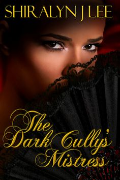 The Dark Cully's Mistress, by Shiralyn J Lee