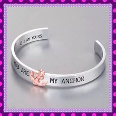 """You Are My Anchor"""""""" Bracelet Cuff"""