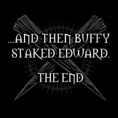 ...And then buffy staked Edward.  THE END!