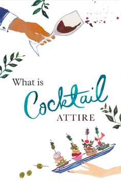 After decoding formal dress codes on the blog, readers wrote in with a pressing sartorial question: what about cocktail attire? READ ON for the scoop. What Is Cocktail Attire, Cocktail Wedding Attire, Paperless Post, Decoding, Modern Wedding Invitations, Dress Codes, Adobe, Cocktails, Illustrations
