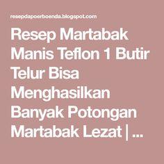 Resep Martabak Manis Teflon 1 Butir Telur Bisa Menghasilkan Banyak Potongan Martabak Lezat | Resep Dapoer Boenda