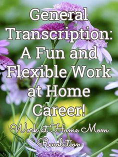 General Transcription: A Fun and Flexible Work at Home Career! / Work at Home Mom Revolution