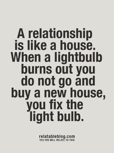 So true! Fix the little problems don't find someone new to have them with