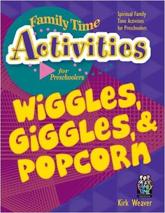 Wiggles, Giggles, & Popcorn (Family Time Activities Books…
