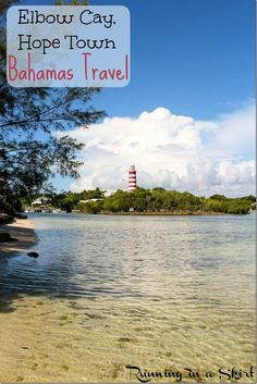 Elbow Cay Bahamas, Hope Town - Travel to a more remote area of the Bahamas! Abacos islands | Running in a Skirt