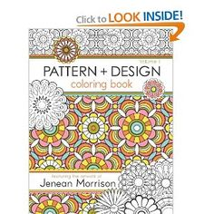 Grown-up Coloring book...Pattern and Design Coloring Book $12 on Amazon by Jenean Morrison.