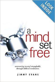 A Mind Set Free: Jimmy Evans: 9781931585163: Amazon.com: Books